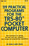 One Hundred Nineteen Practical Programs for the TRS-80 Pocket Computer, John C. Craig, 0830600612