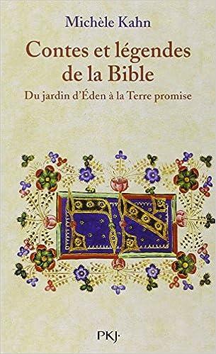 Contes et légendes de la Bible - Tome 1 - Du jardin d'Eden à la Terre promise