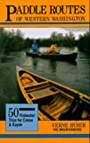 img - for Paddle Routes of Western Washington: 50 Flatwater Trips for Kayak and Canoe book / textbook / text book