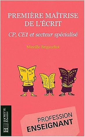 Lire Première maîtrise de l'écrit : CP, CE1, secteur spécialisé epub, pdf