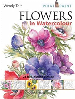 Book Flowers in Watercolour (What to Paint) by Wendy Tait (2011-06-02)