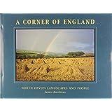 Corner of England: North Devon Landscapes and People (Travel)