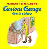 Curious George Goes to a Movie, Margret Rey and H. A. Rey, 0395919010