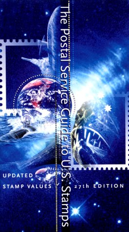 The Postal Service Guide To U S  Stamps  Postal Service Guide To U S  Stamps  27Th Ed