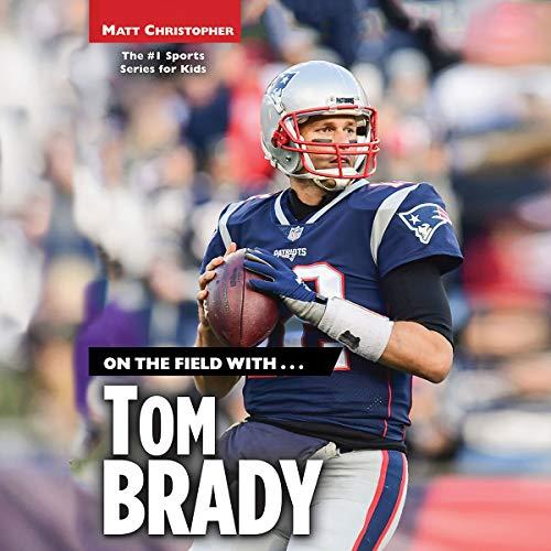On the Field with.Tom Brady