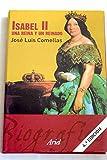 img - for Isabel II: una reina y un reinado book / textbook / text book