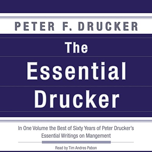 The Essential Drucker: The Best of Sixty Years of Peter Drucker's Essential Writings on Management: Library Edition by Blackstone Audio Inc
