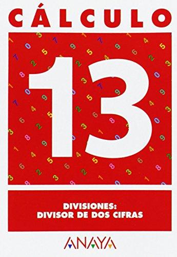 Cálculo 13. Divisiones: divisor de dos cifras - 9788466715270