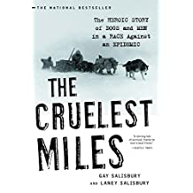 Cruelest Miles: The Heroic Story Of Dogs And Men In A Race Against And Epidemic