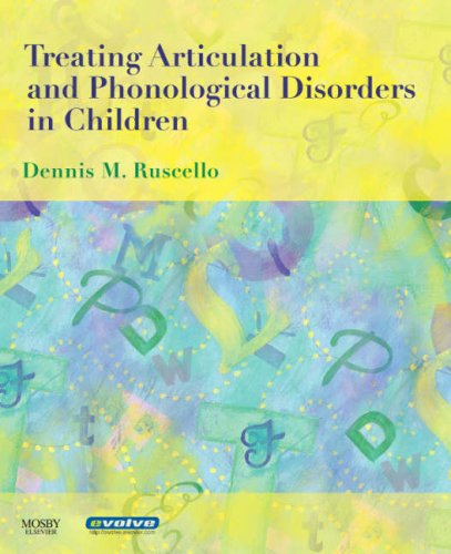 Treating Articulation and Phonological Disorders in Children