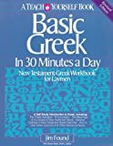 Basic Greek in Thirty Minutes a Day, James Found, 0871232855