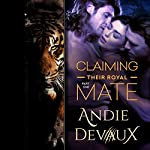 Claiming Their Royal Mate: Part One | Andie Devaux