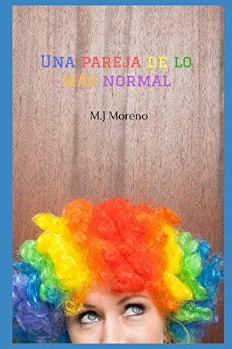 Una pareja de lo más normal (Arco Iris): Amazon.es: Moreno, María José: Libros