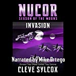 Nucor - Season of the Moons, Book One: Invasion | Cleve Sylcox