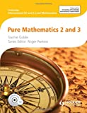 Cambridge International AS and A Level Mathematics Pure Mathematics 2 and 3, Roger Porkess and Sophie Goldie, 1444146467