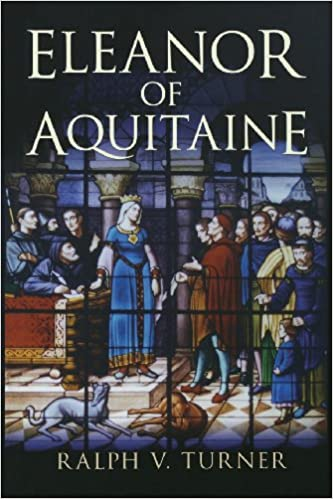 Amazon.com: Eleanor of Aquitaine: Queen of France, Queen of England  (9780300178203): Ralph V. Turner: Books