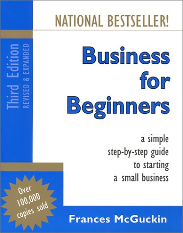 Read Online Business for Beginners, Canadian Edition: A Simple Step-By-Step Guide to Starting a Small Business, third edition, revised and expanded PDF