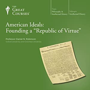 American Ideals: Founding a 'Republic of Virtue' Vortrag