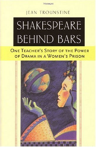 Shakespeare Behind Bars: One Teacher's Story Of The Power Of Drama In A Women's Prison