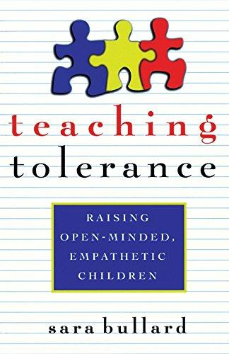 Teaching Tolerance: Raising Open-Minded, Empathetic Children