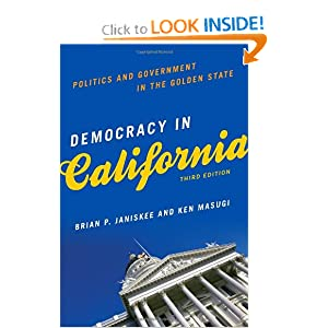 Democracy in California: Politics and Government in the Golden State Brian Janiskee and Ken Masugi