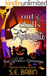 Out of Chills Aphrodite - A Between the Chronicles Novella (The Goddess Chronicles Book 4)