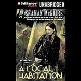 A Local Habitation: An October Daye Novel