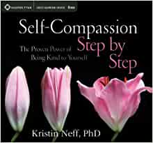 Amazon.com: Self-Compassion Step by Step: The Proven Power