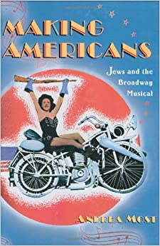 Making Americans: Jews and the Broadway Musical