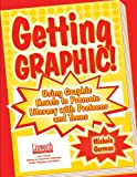 Getting Graphic!: Using Graphic Novels to Promote Literacy with Preteens and Teens (Literature and Reading Motivation)