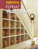 Southern Living Ideas for Great Wall Systems