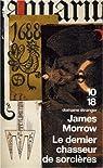 Le dernier chasseur de sorcières par Morrow