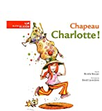 img - for Chapeau Charlotte ! book / textbook / text book