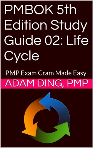 PMBOK 5th Edition Study Guide 02: Life Cycle (New PMP Exam Cram) Pdf