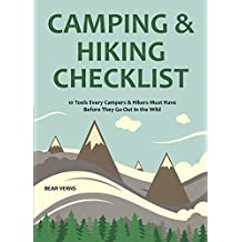 CAMPING & HIKING CHECKLIST - Survival Tools & Tips: 10 Tools Every Campers & Hikers Must Have Before They Go Out In the Wild