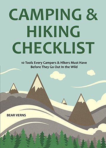 CAMPING & HIKING CHECKLIST - Survival Tools & Tips: 10 Tools Every Campers & Hikers Must Have Before They Go Out In the - List Check Camping