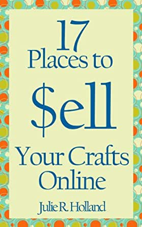 17 places to sell your crafts online ebook. Black Bedroom Furniture Sets. Home Design Ideas
