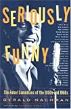 img - for Seriously Funny: The Rebel Comedians of the 1950s and 1960s book / textbook / text book