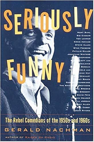 Mort on the cover of 'Seriously Funny: The Rebel Comedians of the 1950s and 1960s'