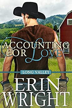 Accounting for Love - A Long Valley Romance: Country Western Small Town Romance Novel by [Wright, Erin]