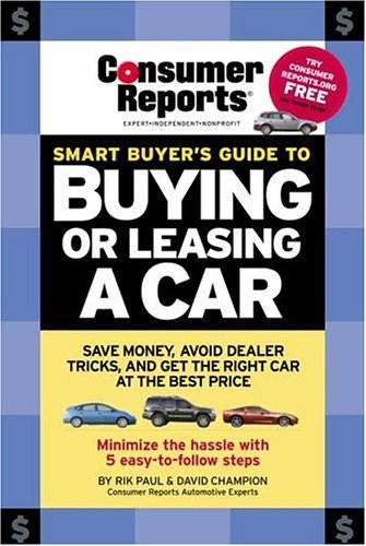 Smart Buyers Guide To Buying Or Leasing A Car  Consumer Reports Smart Buyers Guide To Buying Or Leasing A Car