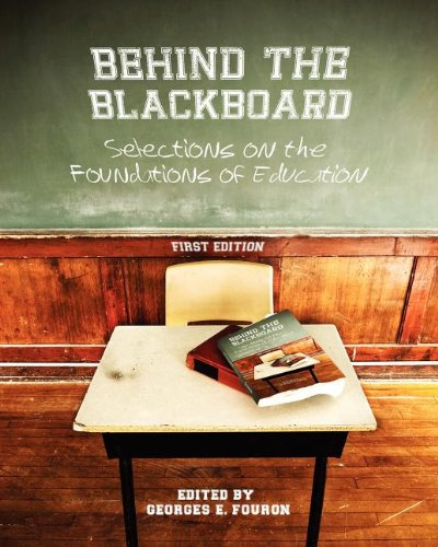 Behind the Blackboard: Selections on the Foundations of Education (First Edition)