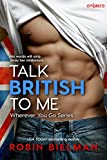 Talk British to Me (Wherever You Go Book 1)