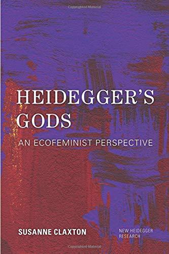 Heidegger's Gods: An Ecofeminist Perspective (New Heidegger Research) PDF