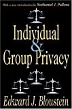Individual and Group Privacy, Bloustein, Edward J., 0765809664