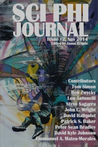Sci Phi Journal: Issue #2, November 2014: The Journal of Science Fiction and Philosophy (Volume 2)