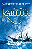 Front cover for the book The Last Voyage of the Karluk by Bob Bartlett