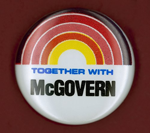 Mcgovern Campaign Button Ndemocratic Presidential Campaign Button From George McgovernS 1972 Bid For President Poster Print by (18 x 24)