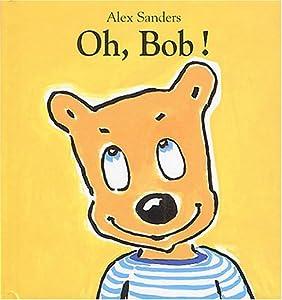 "Afficher ""Oh, Bob !"""