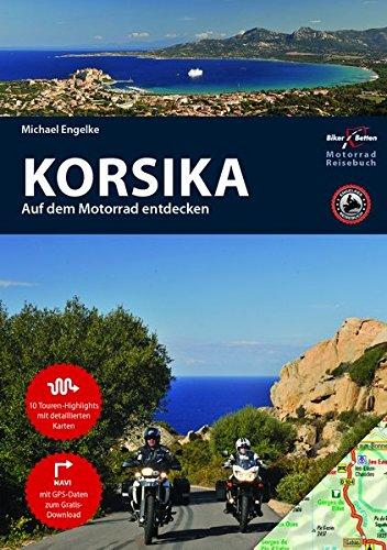 Motorrad Reiseführer Korsika: BikerBetten Motorradreisebuch Taschenbuch – 1. April 2017 Hans Michael Engelke TVV Touristik-Verlag GmbH 3937063382 Reiseführer Sport / Europa